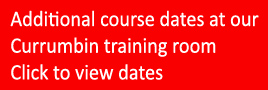View course dates are our Currumbin training room